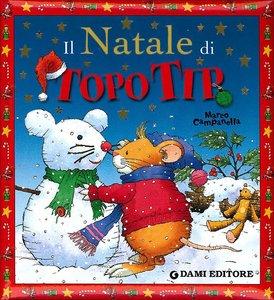 """Copertina del libro """"Il Natale di Topo Tip"""" di Marco Campanella"""